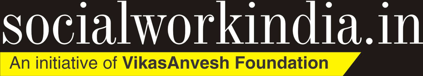 socialworkindia.in - An initiative of VikasAnvesh Foundation